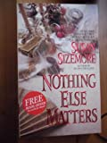 Nothing Else Matters (Harper Monogram) (0061082074) by Sizemore, Susan