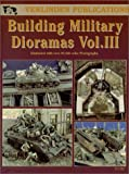 img - for Building Military Dioramas Vol. III by Francois Verlinden (2001-09-15) book / textbook / text book