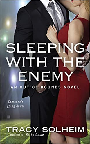Sleeping With The Enemy An Out of Bounds Novel by Tracy Solheim
