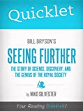 img - for Quicklet on Bill Bryson's Seeing Further: The Story of Science, Discovery, and the Genius of the Royal Society book / textbook / text book