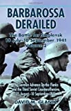 Barbarossa Derailed: The Battle for Smolensk 10 July-10 September 1941, Volume 2: The German Offensives on the Flanks and the Third Soviet Counteroffe