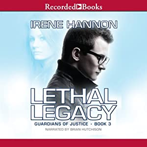 Lethal Legacy: Guardians of Justice, Book 3 | [Irene Hannon]