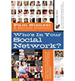 img - for [(Who's in Your Social Network?: Understand the Risks Associated with Modern Media and Social Networking and How It Can Impact Your Character and Relationships )] [Author: Pam Stenzel] [Jan-2012] book / textbook / text book