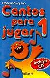 Cantos Para Jugar 1 / Songs to Play 1 (Spanish Edition)