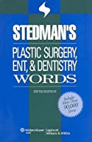 Stedman s Plastic Surgery ENT & Dentistry Words by Stedman s