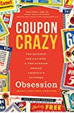 img - for Coupon Crazy: The Science, the Savings, and the Stories Behind America's Extreme Obsession book / textbook / text book