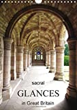 Sacral Glances in Great Britain / UK Version 2017: Beautiful Details in British Churches (Calvendo P