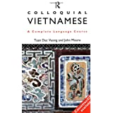 Colloquial Vietnamese: The Complete Course for Beginners: A Complete Language Course (Colloquial Series)by Tuan Duc Vuong