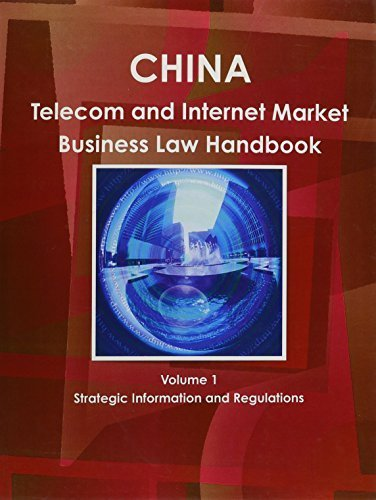 china-telecom-internet-market-business-law-handbook-world-strategic-and-business-information-library