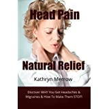 Head Pain Natural Relief (Simple Pain Relief) ~ Kathryn Merrow