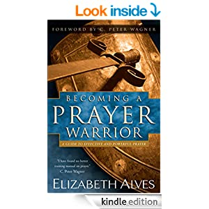 Becoming a Prayer Warrior - Kindle edition by Elizabeth Alves, C