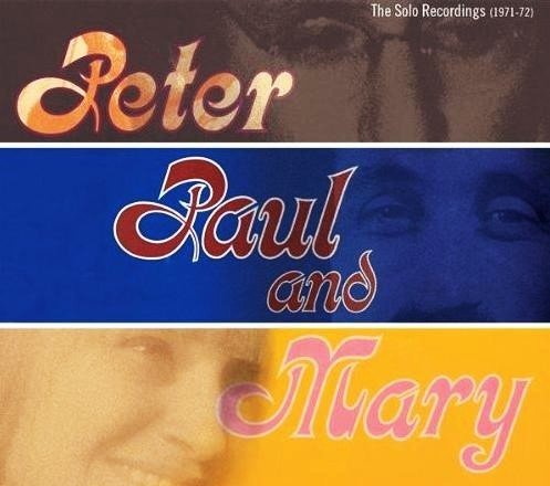 Peter, Paul and Mary: The Solo Recordings (1971-72)