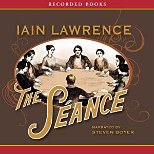 The Séance | [Iain Lawrence]