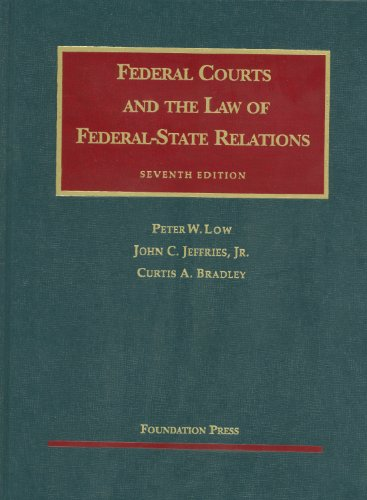Federal Courts and the Law of Federal-State Relations, 7th (University Casebooks) (University Casebook Series)