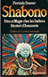 Shabono : Rite et magie chez les Indi...