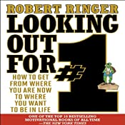 Looking Out for #1: How to Get from Where You Are Now to Where You Want to Be in Life | [Robert Ringer]
