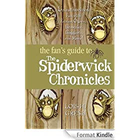 The Fan's Guide to The Spiderwick Chronicles: Unauthorized Fun with Fairies, Ogres, Brownies, Boggarts, and More!