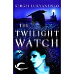Twilight Watch: Watch, Book 3 (       UNABRIDGED) by Sergei Lukyanenko Narrated by Paul Michael