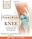 FrameWork for the Knee: A 6-Step Plan for Preventing Injury and Ending Pain (FrameWork Active for Life)