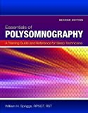 Essentials Of Polysomnography: A Training Guide and Reference For Sleep Technicians