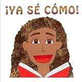 ¡Ya sé cómo! (Spanish Edition)