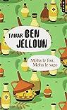 Moha le fou, Moha le sage par Ben Jelloun