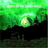 Sounds Of The Witch House