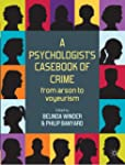 A Psychologist's Casebook of Crime: F...