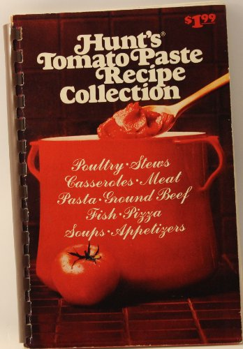 Title: Hunts Tomato Paste Recipe Collection