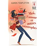 Moi, l&#39;amour et autres catastrophespar Karen Templeton