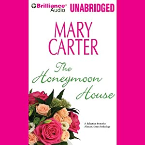 Almost Home: The Honeymoon House: A Selection from the Almost Home anthology | [Mary Carter]