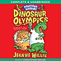 Downtown Dinosaurs: Dinosaur Olympics (       UNABRIDGED) by Jeanne Willis Narrated by Christopher Naylor