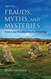 img - for Frauds, Myths, and Mysteries: Science and Pseudoscience in Archaeology book / textbook / text book