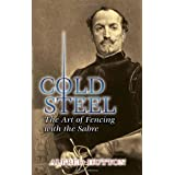 Cold Steel: The Art of Fencing with the Sabre (Dover Books on History, Political and Social Science)von &#34;Alfred Hutton&#34;