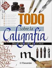 Todo Sobre La Caligrafía (Spanish Edition): Parramon: 9788434233058