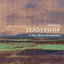 Leadership: A Very Short Introduction (       UNABRIDGED) by Keith Grint Narrated by Jason Culp