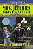 Mrs. Jeffries Takes Tea at Three (A Victorian Mystery)