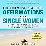 The 100 Most Powerful Affirmations for Single Women | Jason Thomas
