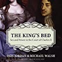 The King's Bed: Sex and Power in the Court of Charles II Audiobook by Don Jordan, Michael Walsh Narrated by Steve West