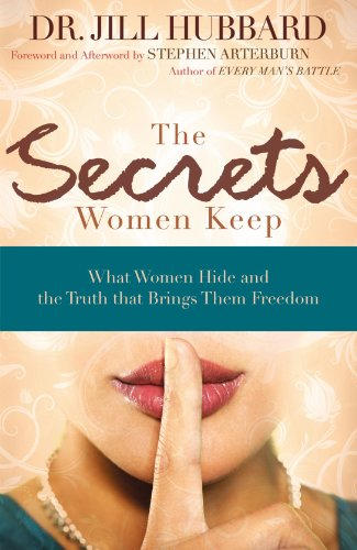 The Secrets Women Keep: What Women Hide and the Truth that Brings Them Freedom