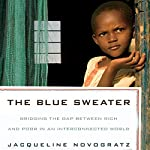 The Blue Sweater: Bridging the Gap between Rich and Poor in an Interconnected World | Jacqueline Novogratz