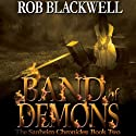 Band of Demons: The Sanheim Chronicles, Book 2 (       UNABRIDGED) by Rob Blackwell Narrated by Brian J. Gill