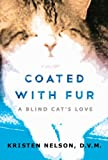 Coated With Fur: A Blind Cats Love