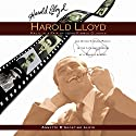 Harold Lloyd: Magic in a Pair of Horn-Rimmed Glasses Audiobook by Annette D'Agostino Lloyd Narrated by Cheril Lee