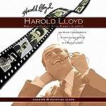 Harold Lloyd: Magic in a Pair of Horn-Rimmed Glasses | Annette D'Agostino Lloyd