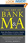 The Art of Bank M&A: Buying, Sell...
