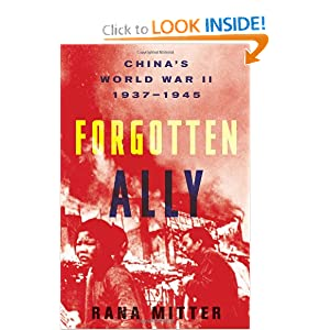 Forgotten Ally: China's World War II, 1937-1945 by Rana Mitter