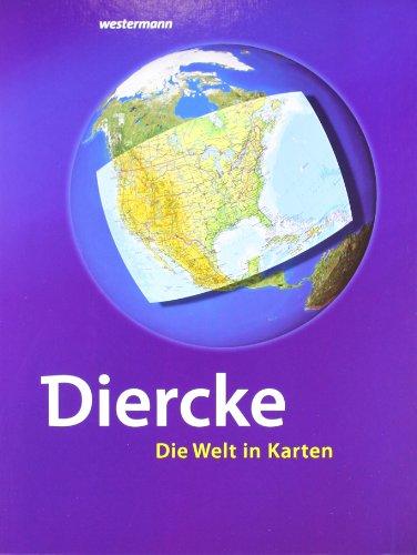 Diercke - Die Welt in Karten: 10. Auflage