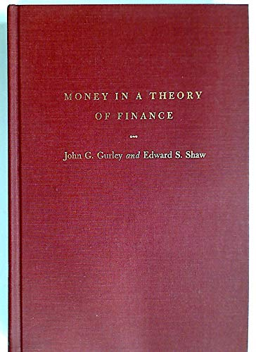 Money in a Theory of Finance, John G. Gurley; Edward S. Shaw