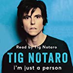 I'm Just a Person: My Year of Death, Cancer and Epiphany | Tig Notaro